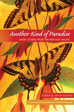Another Kind of Paradise, Short Stories from the New Asia-Pacific